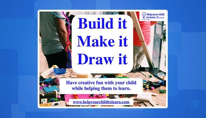Build it, Make it, Draw it